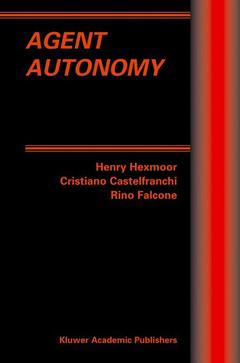 Cover of the book Agent autonomy (Multiagent systems, artificial societies & simulated organizations, Vol. 7)
