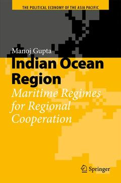 Couverture de l'ouvrage Indian ocean region: Maritime regimes for regional cooperation (The political economy of the asia pacific,0)