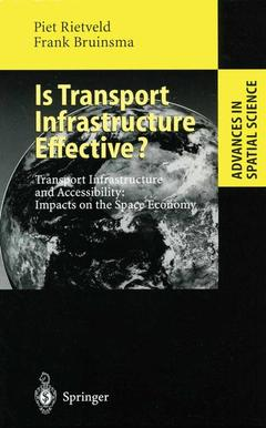 Couverture de l'ouvrage Is transport infrastructure effectice ? transport infrastructure and accessibility impacts on the space economy