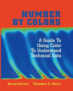 Couverture de l'ouvrage Number by colors : a guide to using color to understand technical data