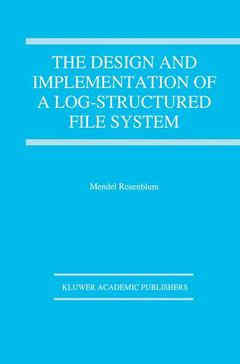 Cover of the book The design and implementation of a log structured file system (Kluwer int'l series in engineering and computer science 303)