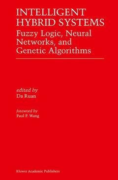 Couverture de l'ouvrage Intelligent hybrid systems : fuzzy logic neural networks, and genetic algorithms