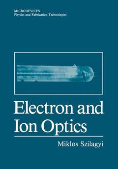 Couverture de l'ouvrage Electron and ion optics