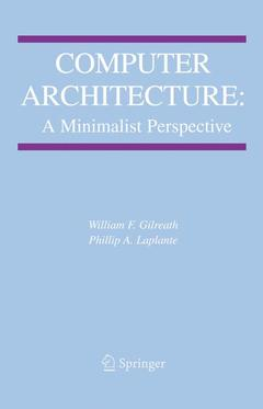 Couverture de l'ouvrage Computer architecture : a minimalist perspective (Series in engineering & computer science, Vol. 730)