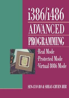 Couverture de l'ouvrage Programming the I386/I486(paper) real mode,protected mode and virtual 8086 mod