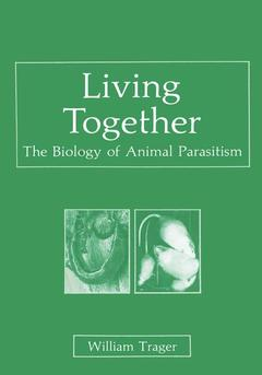 Couverture de l'ouvrage Living together : the biology of animal parasitism