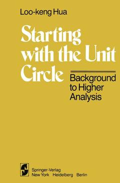 Couverture de l'ouvrage Starting with the unit circle background to higher analysis