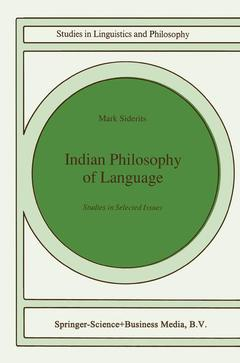 Couverture de l'ouvrage Indian philosophy of language: studies in selected issues, studies in linguistics & philosophy 46 (hardbound)