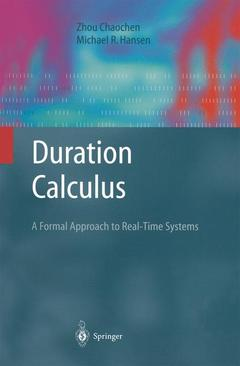 Couverture de l'ouvrage Duration calculus : A formal approach to real-time systems, (Monographs in theoretical computer science, An EATCS series)