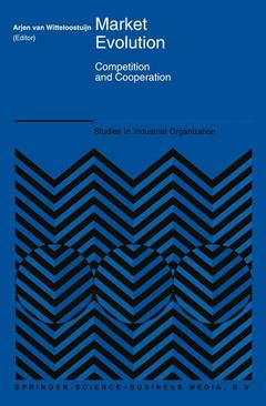 Couverture de l'ouvrage Market evolution : competition and cooperation (Studies in industrial organization 20)