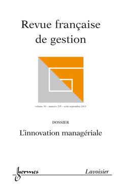 Couverture de l'ouvrage Revue française de gestion Volume 39 N° 235/Août-Septembre 2013