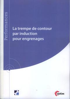 Couverture de l'ouvrage La trempe de contour par induction pour engrenages