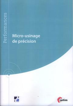 Couverture de l'ouvrage Micro-usinage de précision