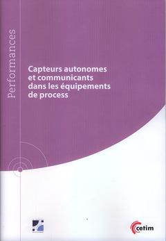 Couverture de l'ouvrage Capteurs autonomes et communicants dans les équipements de process