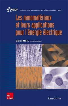 Couverture de l'ouvrage Les nanomatériaux et leurs applications pour l'énergie électrique