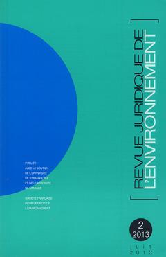 Couverture de l'ouvrage Revue Juridique de l'Environnement N° 2/2013