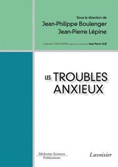 Couverture de l'ouvrage Les troubles anxieux