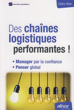 Couverture de l'ouvrage Des chaînes logistiques performantes !