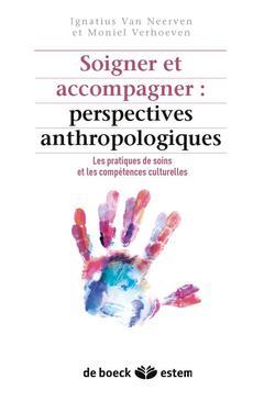 Couverture de l'ouvrage Soigner et accompagner : perspectives anthropologiques