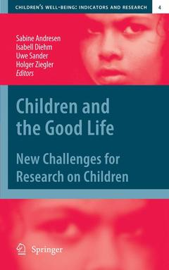 Couverture de l'ouvrage Children and the good life: New challenges for research on children (Children's well-being: indications and research, Vol. 4)