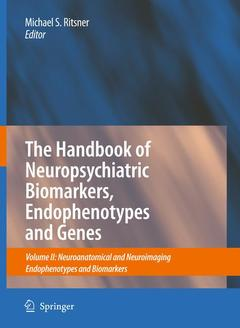 Couverture de l'ouvrage The handbook of neuropsychiatric biomarkers, endophenotypes and genes (hardback)