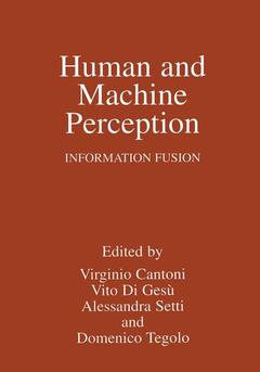 Couverture de l'ouvrage Human and machine perception: information fusion (proc. of the 2nd intl workshop in Trabia, Italy, July 21/25 1996)