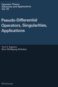 Couverture de l'ouvrage Pseudo differential operators, singularities, applications (Operator theory, advances and applications vol. 93)