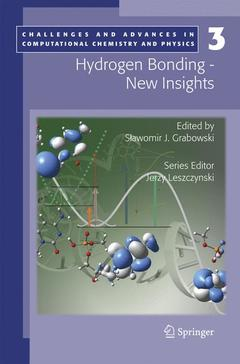 Couverture de l'ouvrage Hydrogen Bonding : New insights, (Challe nges & advances in computational chemist ry & physics, Vol. 3)