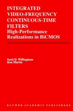 Couverture de l'ouvrage Integrated video frequency continuous time filters : high performance realizations in BiCMOS (Kluwer int'l series in engineering and computer science, 323)