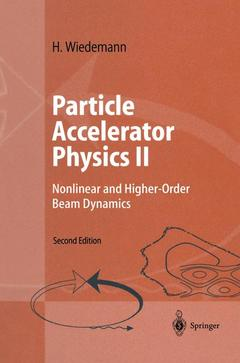 Couverture de l'ouvrage Particle accelerator physics II: nonlinear & higher order beam dynamics, 2nd ed 1998