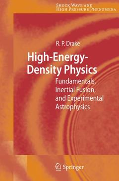Couverture de l'ouvrage High-energy-density physics : from inertial fusion to experimental astrophysics