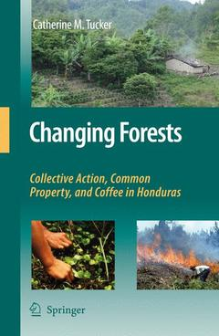 Couverture de l'ouvrage Changing forests: Collective action, common property & coffee in Honduras