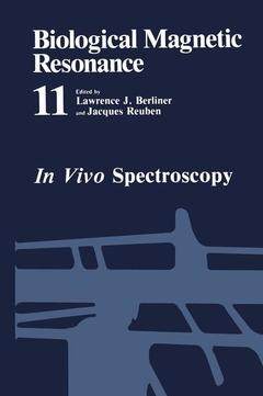 Couverture de l'ouvrage Biological magnetic resonance vol 11 : in vivo spectroscopy