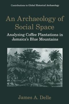 Couverture de l'ouvrage Archaeology of social space: analyzing coffee plantations in Jamaica's blue mountains