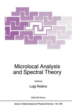 Couverture de l'ouvrage Microlocal analysis and spectral theory Il Ciocco, 23/9.3/10/1996 (NATO C/490)
