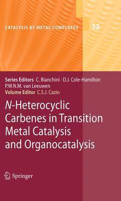 Couverture de l'ouvrage Heterocyclic carbenes in transition metal catalysis & organocatalysis (Catalysis by metal complexes, Vol. 32)