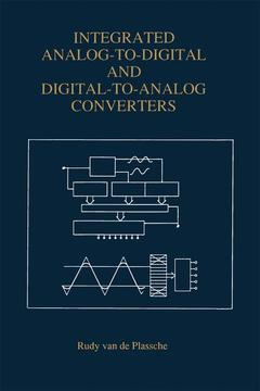 Couverture de l'ouvrage Integrated analog to digital and digital to analog converters (Kluwer int. series in engineering and computer science 264)