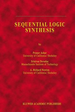 Cover of the book Sequential logic synthesis (Kluwer int'l series in engineering and computer science 162)