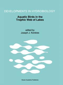 Cover of the book Aquatic birds in the trophic web of lakes (Proc.of symp. held in Sackville New Brunswick, Canada august 1991) (Devlop. in hydrobiology 96)