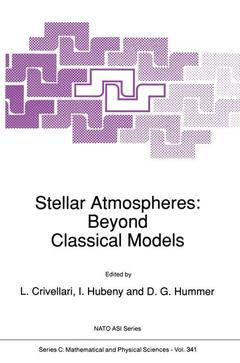 Couverture de l'ouvrage Stellar atmospheres : beyond classical models (proceedings) (NATO Advanced science institutes series C, 341)