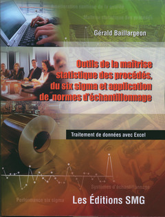 Couverture de l'ouvrage Outils de la maîtrise statistique des procédés, du six sigma et application de normes d'échantillonnage (avec CD-Rom)