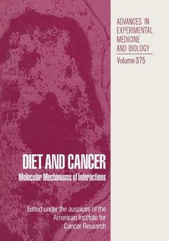 Couverture de l'ouvrage Diet and cancer: molecular mechanisms of interactions