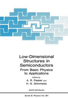 Couverture de l'ouvrage Low dimensional structures in semiconductors from basic physics to applications (vol 281 in NATO ASI Ser. B, Phys. )