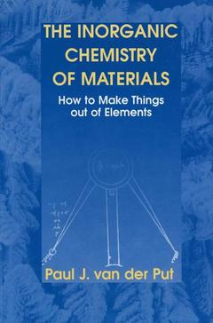 Couverture de l'ouvrage The inorganic chemistry of materials/: how to make things out of elements