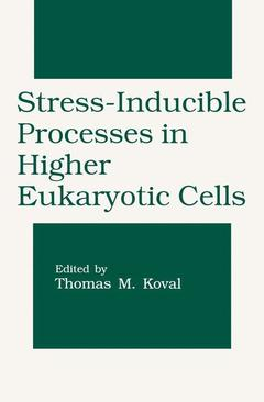 Couverture de l'ouvrage Stress-inducible processes in higher eukaryotic cells