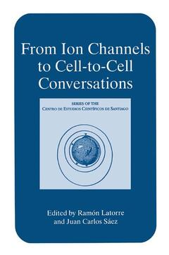 Couverture de l'ouvrage From ion channels to cell to cell conversations