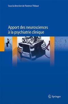 Couverture de l'ouvrage Apport des neurosciences à la psychiatrie clinique