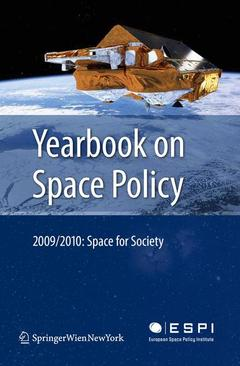 Couverture de l'ouvrage Yearbook on space policy 2009/2010: space for society (hardback)
