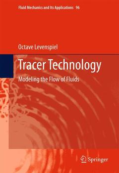 Couverture de l'ouvrage Tracer technology: modeling the flow of fluids (hardback) (series: fluid mechanics and its applications)
