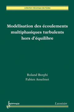 Couverture de l'ouvrage Modélisation des écoulements multiphasiques turbulents hors d'équilibre